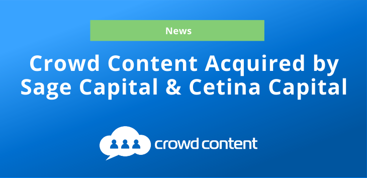 Cover image for a press release announcing Crowd Content has been acquired by Sage Capital and Cetina Capital